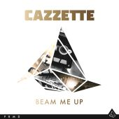 Cazzette - Beam Me Up