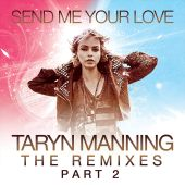 Send Me Your Love (The Remixes, Pt. 2)