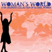Woman's World - A Six Degrees Collection Of Global Women