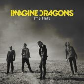 Imagine Dragons - It's Time [Passion Pit Remix]