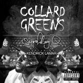 Kendrick Lamar, ScHoolboy Q - Collard Greens [Edit]