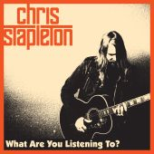 Chris Stapleton - What Are You Listening To? [Album Version]