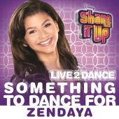 "Something to Dance For [From ""Shake It Up: Live 2 Dance""]"