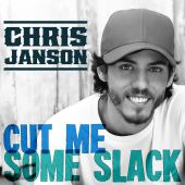 Chris Janson - Cut Me Some Slack