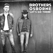 Brothers Osborne - Let's Go There