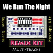 We Run the Night Remix Kit