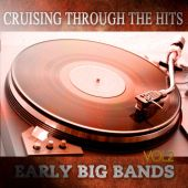 Cruising Through the Hits of Early Big Bands, Vol. 2