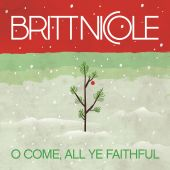 Britt Nicole - O Come, All Ye Faithful