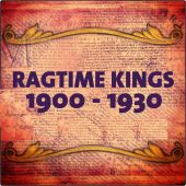 Ragtime Kings: 1900-1930