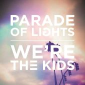Parade of Lights - We're the Kids [The New Division Remix]
