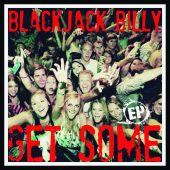 Blackjack Billy - Get Some