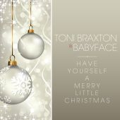 Babyface, Toni Braxton - Have Yourself a Merry Little Christmas