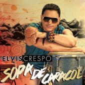 Elvis Crespo - Sopa De Caracol [Original Version]