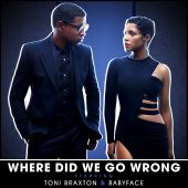 Babyface, Toni Braxton - Where Did We Go Wrong