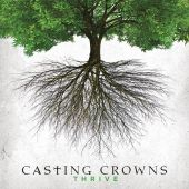 Thrive - Casting Crowns (Audio CD) UPC: 602341018425