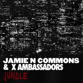 Jamie N Commons, Jay-Z, X Ambassadors - Jungle [Remix]