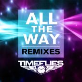 Timeflies - All the Way [Chuckie Radio Edit]