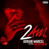 Adrian Marcel, Sage the Gemini - 2AM