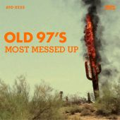 Old 97's - Let's Get Drunk & Get It On