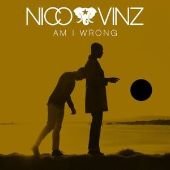 Nico & Vinz - Am I Wrong?