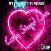 My Crazy Girlfriend - Crazy Stupid Love