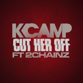 2 Chainz, K Camp - Cut Her Off