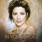 Sarah McLachlan - In Your Shoes