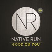 Native Run - Good On You