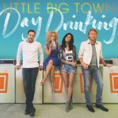 Little Big Town - Day Drinking