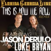 Luke Bryan, Jason Derulo, Florida Georgia Line - This Is How We Roll [Remix]