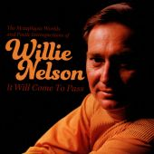 It Will Come To Pass: The Metaphysical Worlds And Poetic Introspections Of Willie Nelson - Willie Nelson (Audio CD) UPC: 725543917928