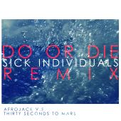 Afrojack, Afrojack Vs. Thirty Seconds to Mars, Thirty Seconds to Mars - Do or Die