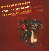 Spain in My Heart: Songs of the Spanish Civil War [Bear Family]