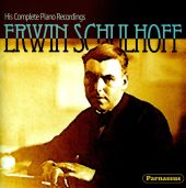 Erwin Schulhoff: His Complete Piano Recordings