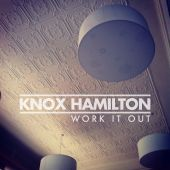 Knox Hamilton - Work It Out