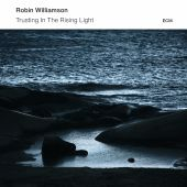 Trusting In The Rising Light - Robin Williamson (Audio CD) UPC: 602537802876
