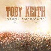 Toby Keith - Drunk Americans