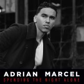 Adrian Marcel - Spending the Night Alone