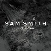 Sam Smith - Like I Can [Radio Mix]