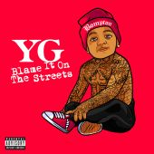 Blame It On The Streets - Yg (Audio CD) UPC: 602547093509