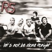 R5 - Let's Not Be Alone Tonight
