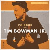 Tim Bowman, Jr. - I'm Good
