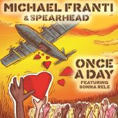 Michael Franti & Spearhead, Sonna Rele - Once a Day