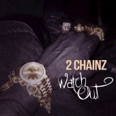 2 Chainz - Watch Out