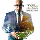 Anthony Brown, Anthony Brown & group therAPy - Worth
