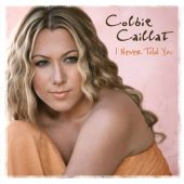 Colbie Caillat - I Never Told You [New Radio Version]