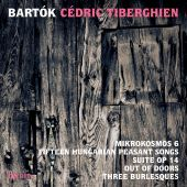 Bartók: Mikrokosmos 6; Fifteen Hungarian Peasant Songs; Suite, Op. 14; Out of Doors; Three Burlesques