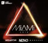 Miami 2016: Mixed By Nervo, Nicky Night Time & Madeaux