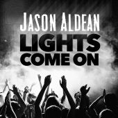 Jason Aldean - Lights Come On