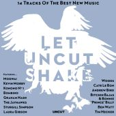 Let Uncut Shake: 14 Tracks of the Best New Music